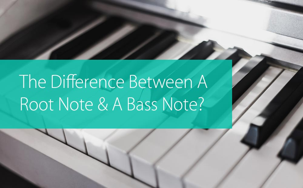 The Difference Between A Root Note And A Bass Note?