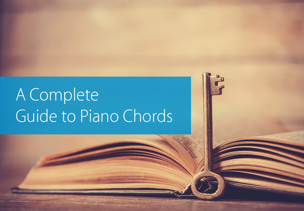 A Complete Guide To Piano Chords Hear And Play Music Learning Center