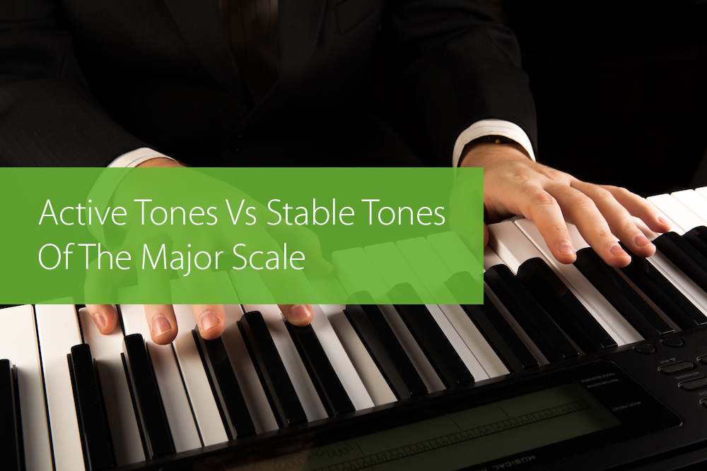 Active Tones Vs Stable Tones Of The Major Scale Hear And Play