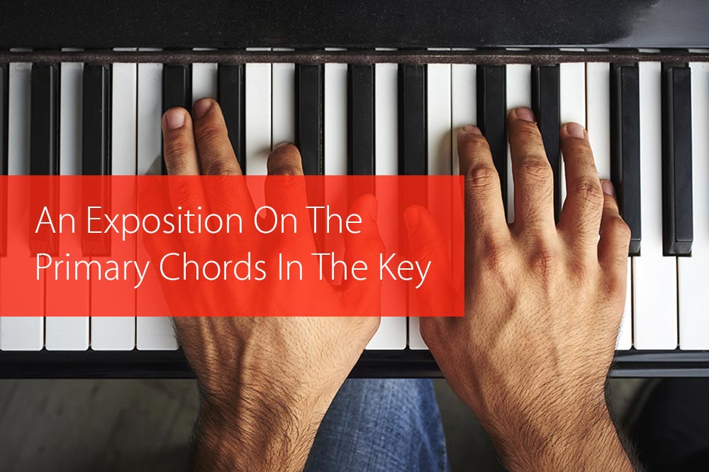 Thumbnail image for An Exposition On The Primary Chords In The Key