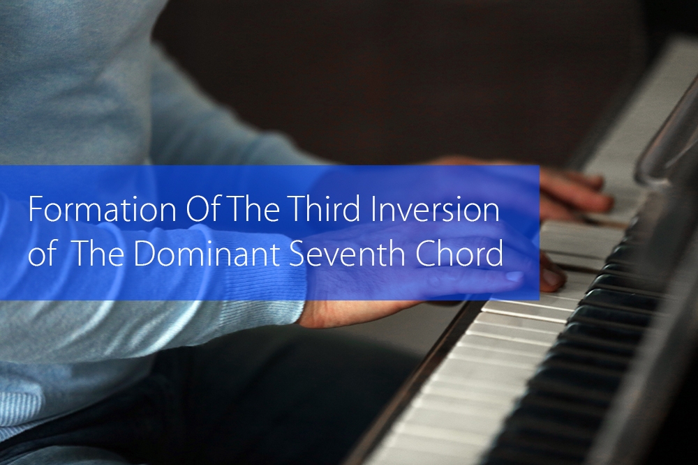 Thumbnail image for Formation And Resolution Of The Third Inversion of The Dominant Seventh Chord