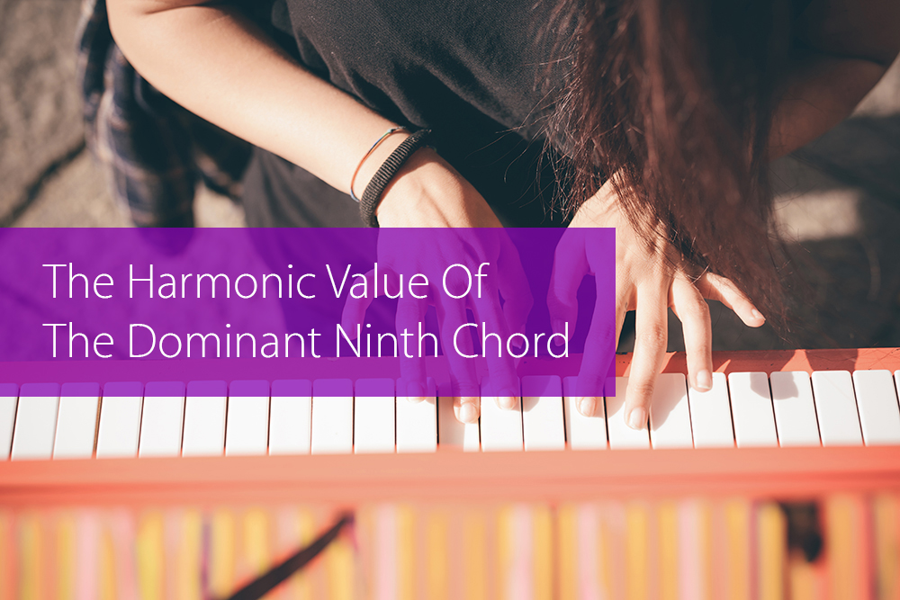 Post image for The Harmonic Value Of The Dominant Ninth Chord