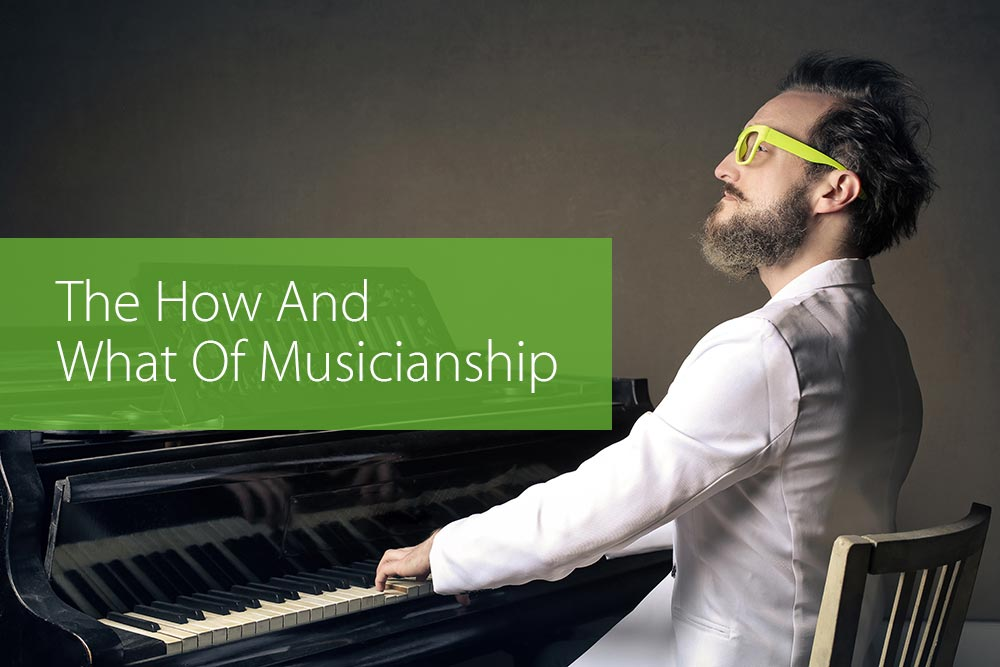 Thumbnail image for The How And What Of Musicianship