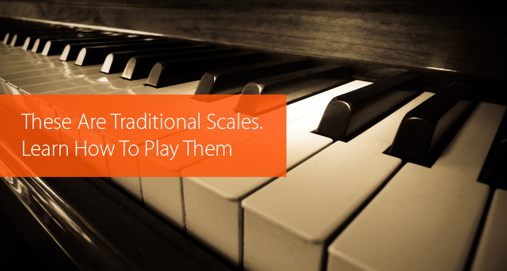 Post image for Learn How to Play Traditional Scales