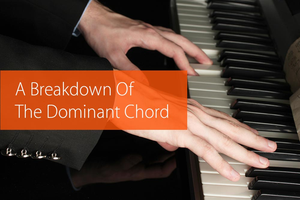 Thumbnail image for A Breakdown Of The Dominant Chord