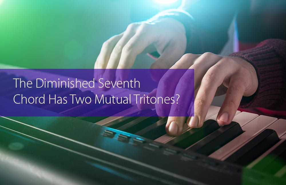 Thumbnail image for Did You Know The Diminished Seventh Chord Has Two Mutual Tritones?