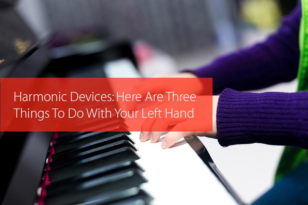 Thumbnail image for Harmonic Devices: Here Are Three Things To Do With Your Left Hand