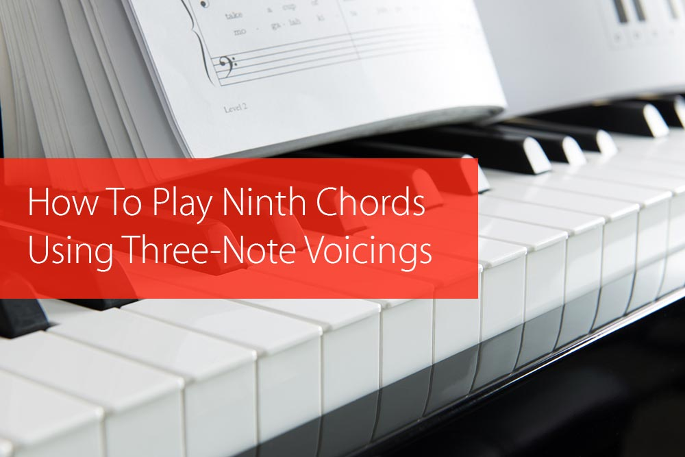 How To Play Ninth Chords Using Three Note Voicings Hear And Play