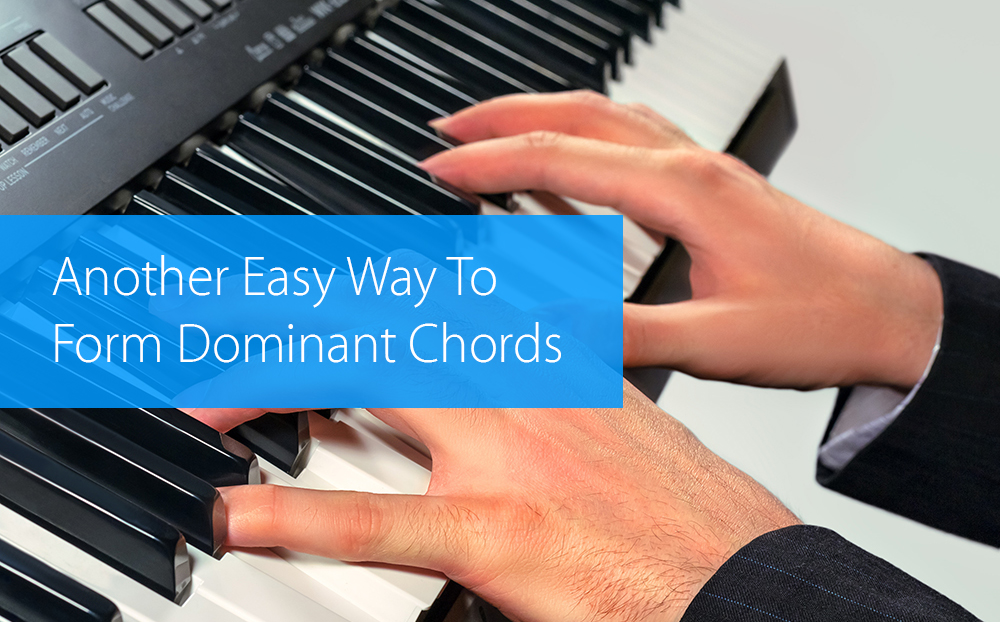 Thumbnail image for Another Easy Way To Form Dominant Chords