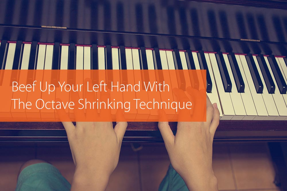 Post image for Beef Up Your Left Hand With The Octave Shrinking Technique
