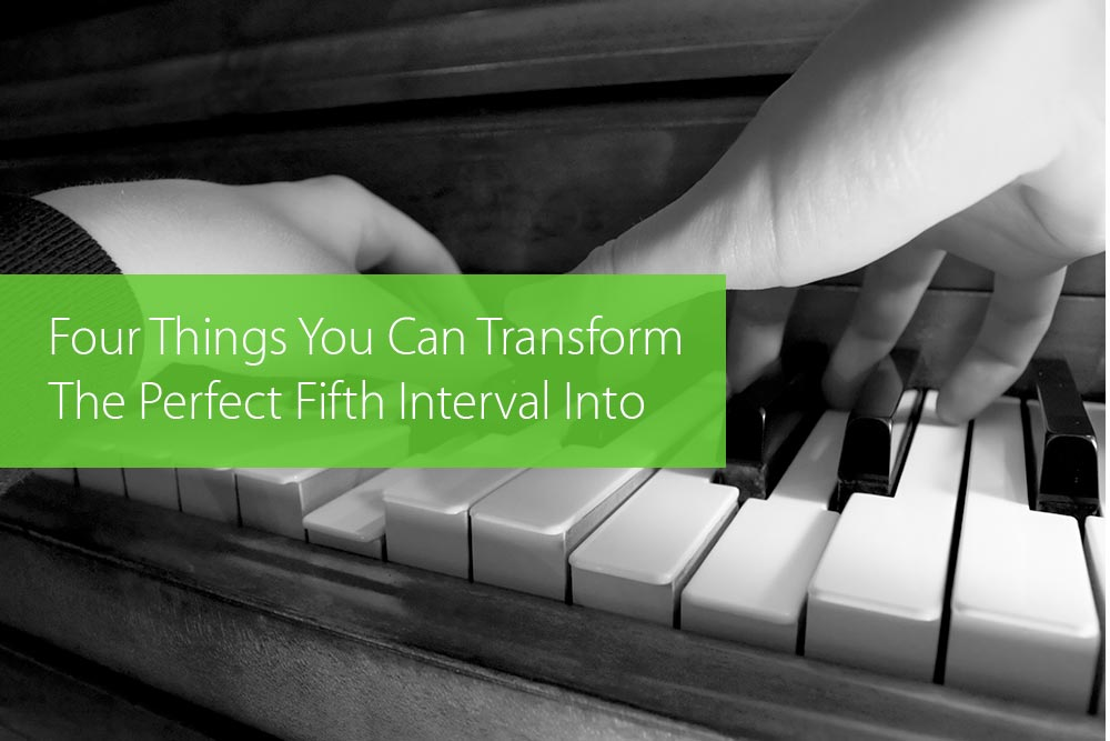 Thumbnail image for Four Things You Can Transform The Perfect Fifth Interval Into