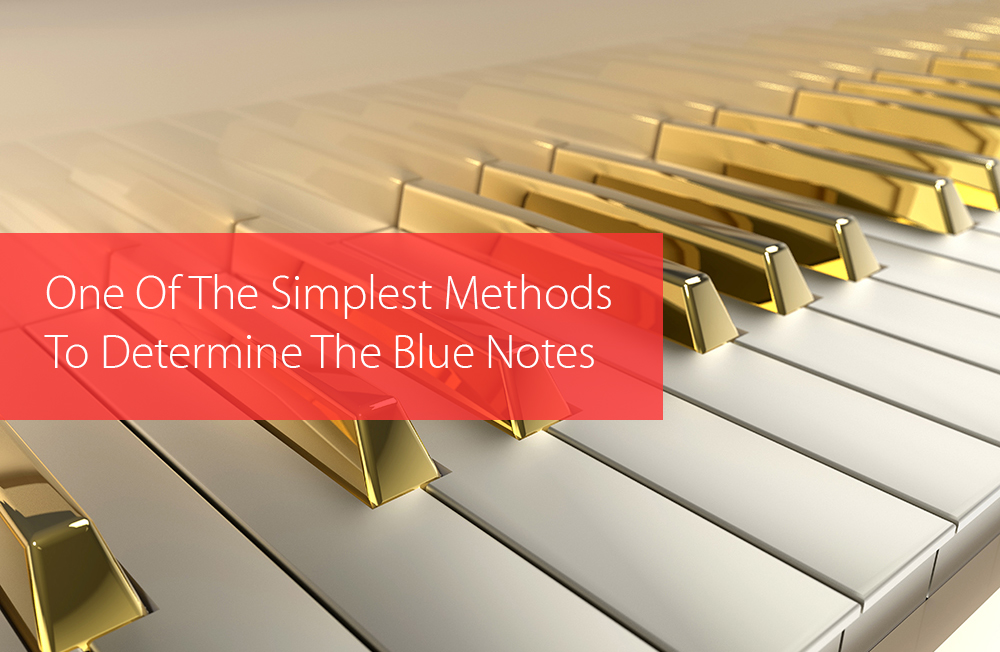 Thumbnail image for One Of The Simplest Methods To Determine The Blue Notes In Any Key