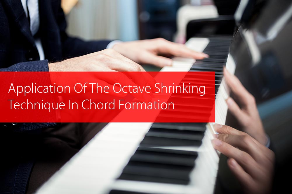 Thumbnail image for The Application Of The Octave Shrinking Technique In Chord Formation