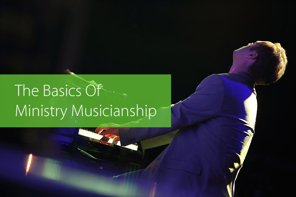 Thumbnail image for The Basics Of Ministry Musicianship