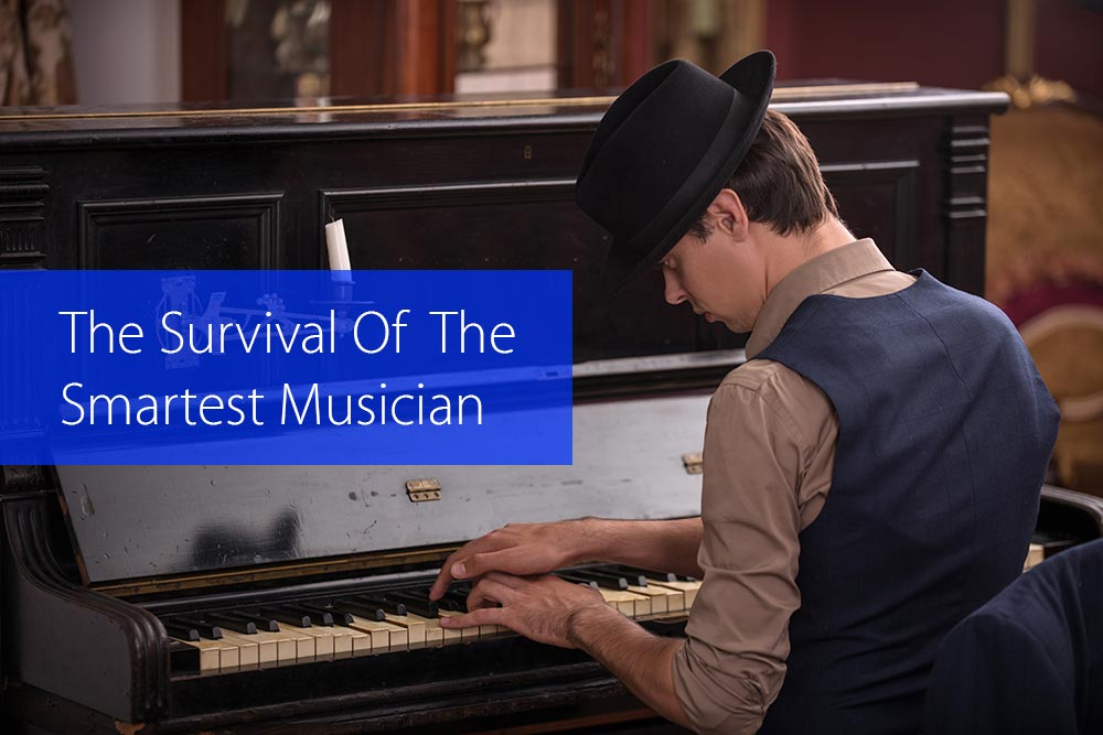 Post image for The Survival Of The Smartest Musician
