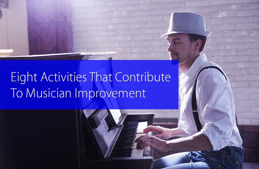 Post image for Eight Activities That Contribute To Musician Improvement