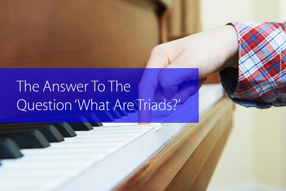 Thumbnail image for The Answer To The Question 'What Are Triads?'