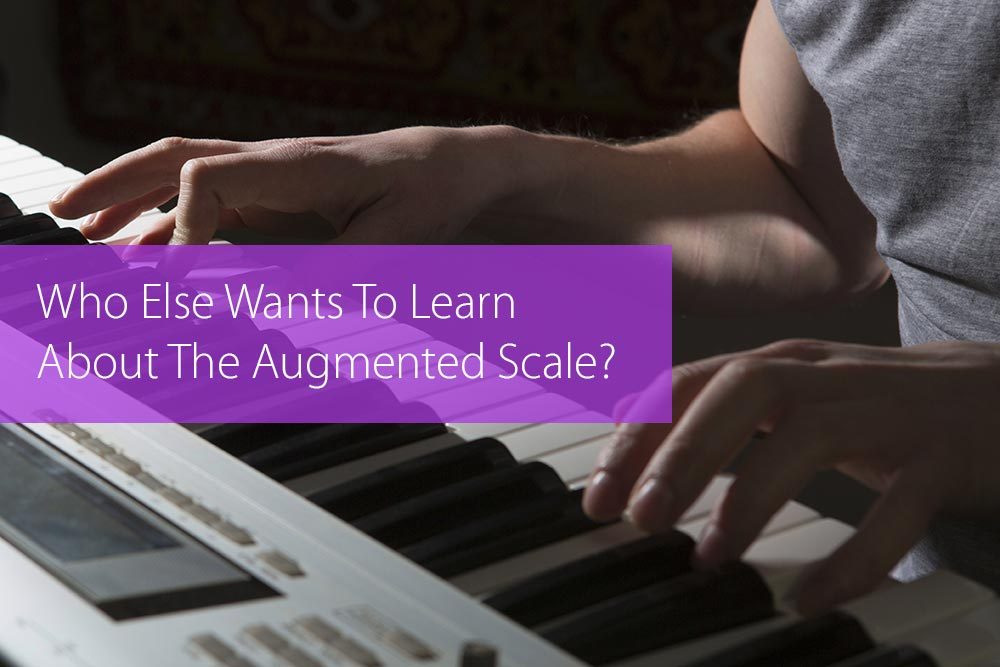 Thumbnail image for Who Else Wants To Learn About The Augmented Scale?