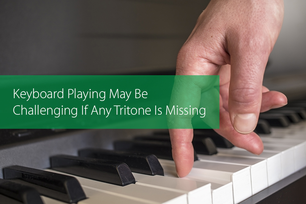 Thumbnail image for Keyboard Playing May Be Challenging If Any Tritone Is Missing