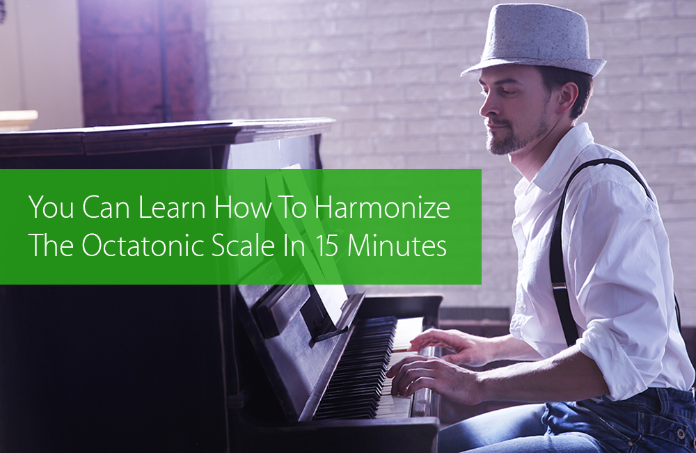 Thumbnail image for You Can Learn How To Harmonize The Octatonic Scale In 15 Minutes