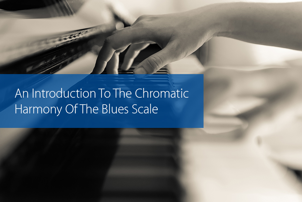 Thumbnail image for An Introduction To The Chromatic Harmony Of The Blues Scale