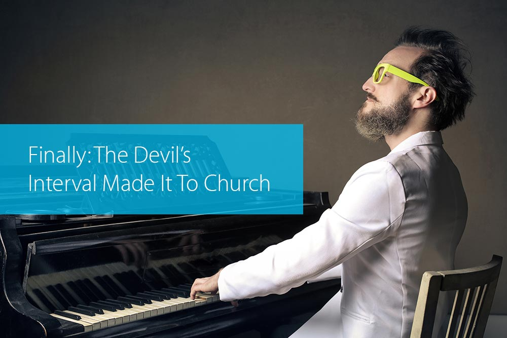 Post image for Finally, The Devil's Interval Made It To Church