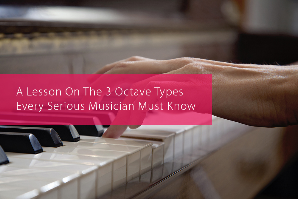 Thumbnail image for A Lesson On The 3 Octave Types Every Serious Musician Must Know
