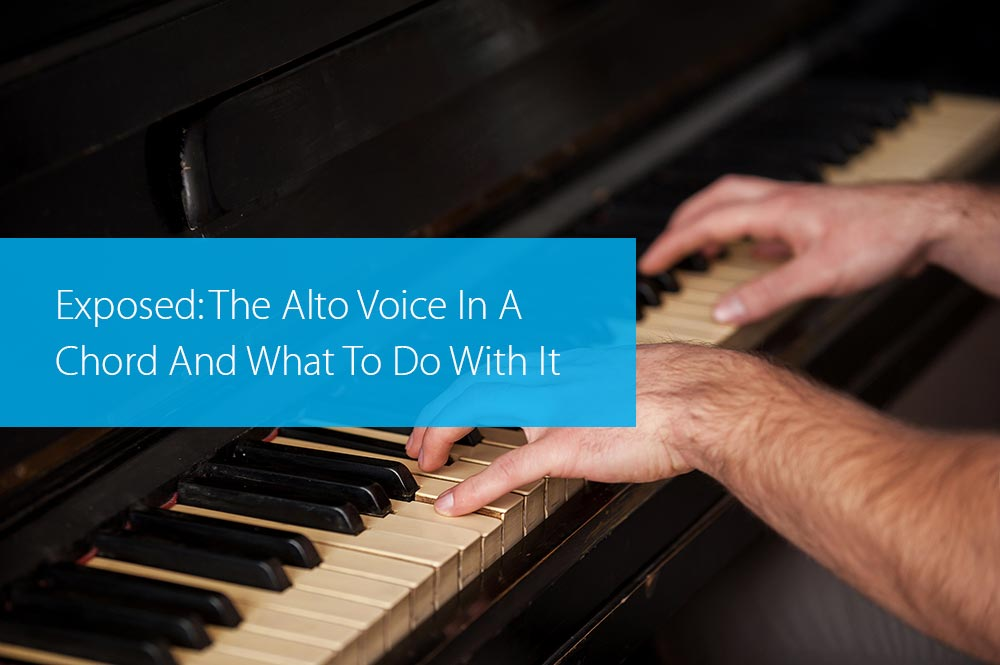 Thumbnail image for Exposed: The Alto Voice In A Chord And What To Do With It
