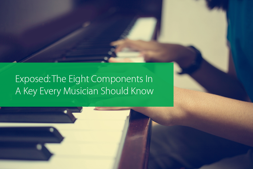 Thumbnail image for Exposed: The Eight Components In A Key Every Musician Should Know