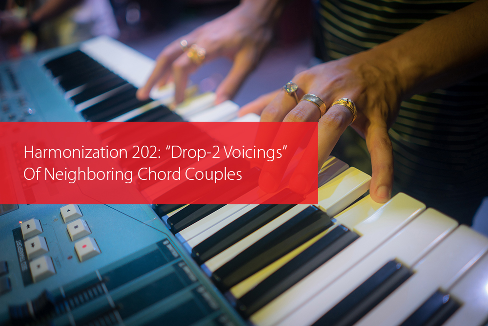 "Thumbnail image for Harmonization 202: ""Drop-2 Voicings"" Of Neighboring Chord Couples"