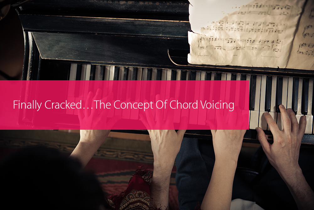 Thumbnail image for Finally Cracked…The Concept Of Chord Voicing