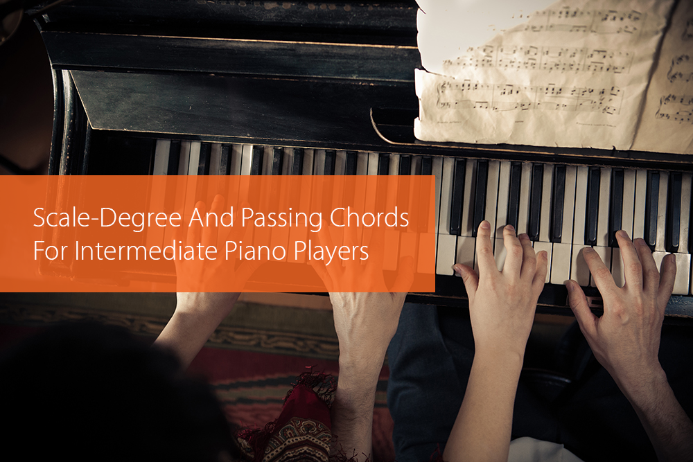 Post image for Scale-Degree And Passing Chords For Intermediate Piano Players