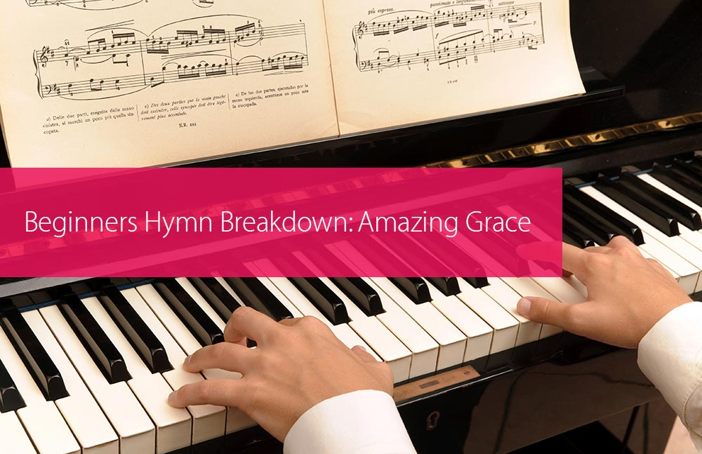 Thumbnail image for Beginners Hymn Breakdown: Amazing Grace
