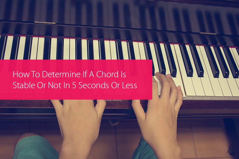 How To Determine If A Chord Is Stable Or Not In 5 Seconds Or Less