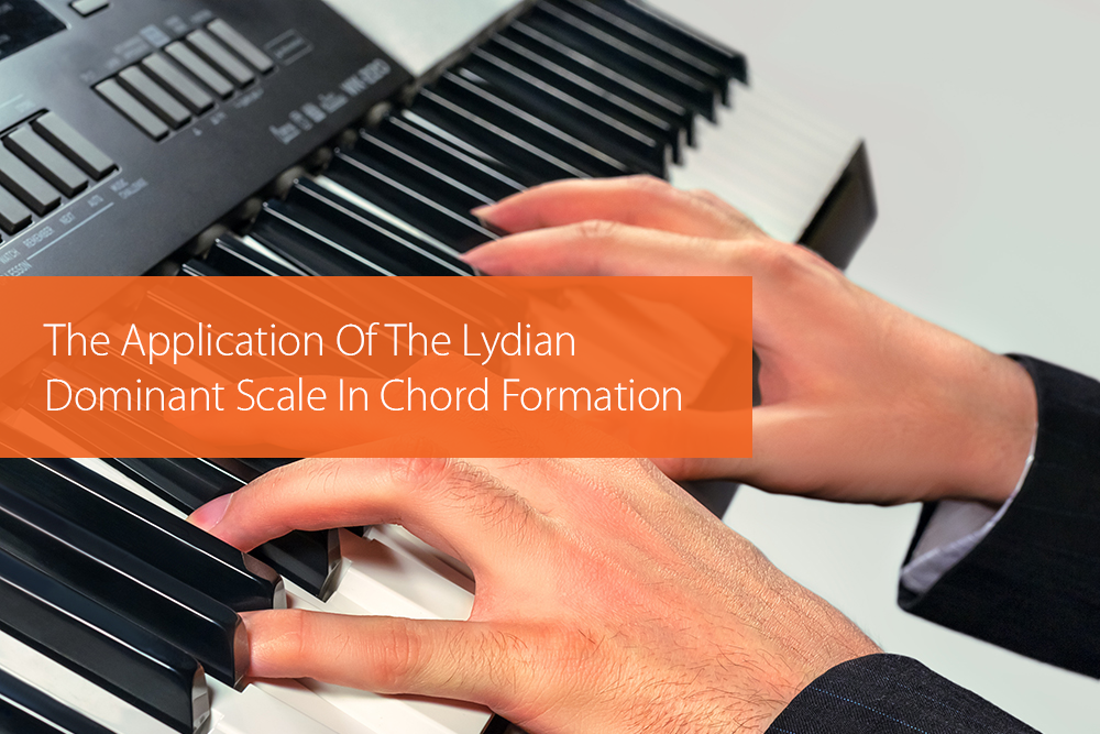 Post image for The Application Of The Lydian Dominant Scale In Chord Formation