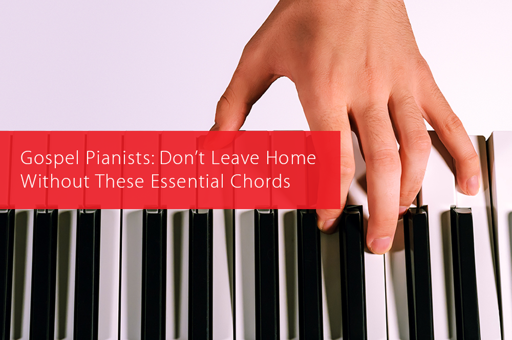 Thumbnail image for Gospel Pianists: Don't Leave Home Without These Essential Chords