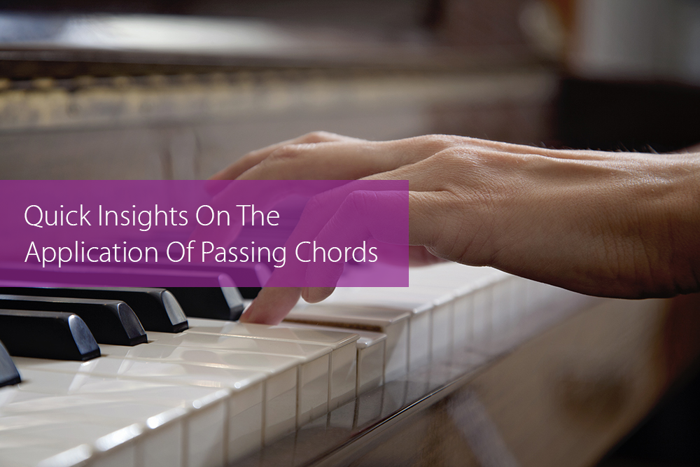 Post image for Quick Insights On The Application Of Passing Chords