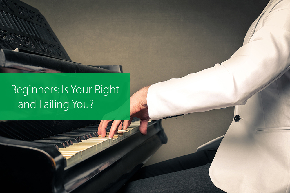 Post image for Beginners: Is Your Right Hand Failing You?