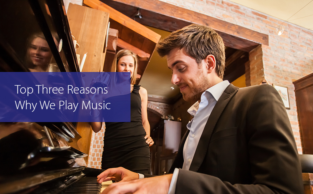 Post image for Top Three Reasons Why We Play Music
