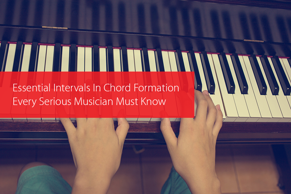 Post image for Essential Intervals In Chord Formation Every Serious Musician Must Know