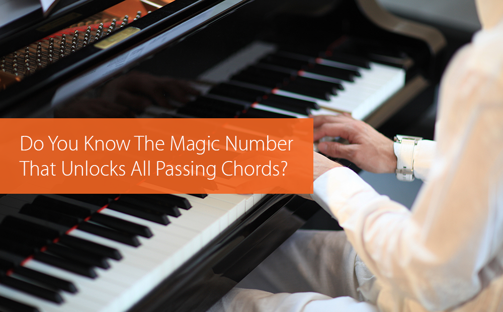 Thumbnail image for Do You Know The Magic Number That Unlocks All Passing Chords?