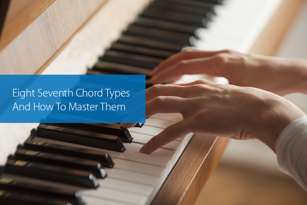 Thumbnail image for Eight Seventh Chord Types And How To Master Them