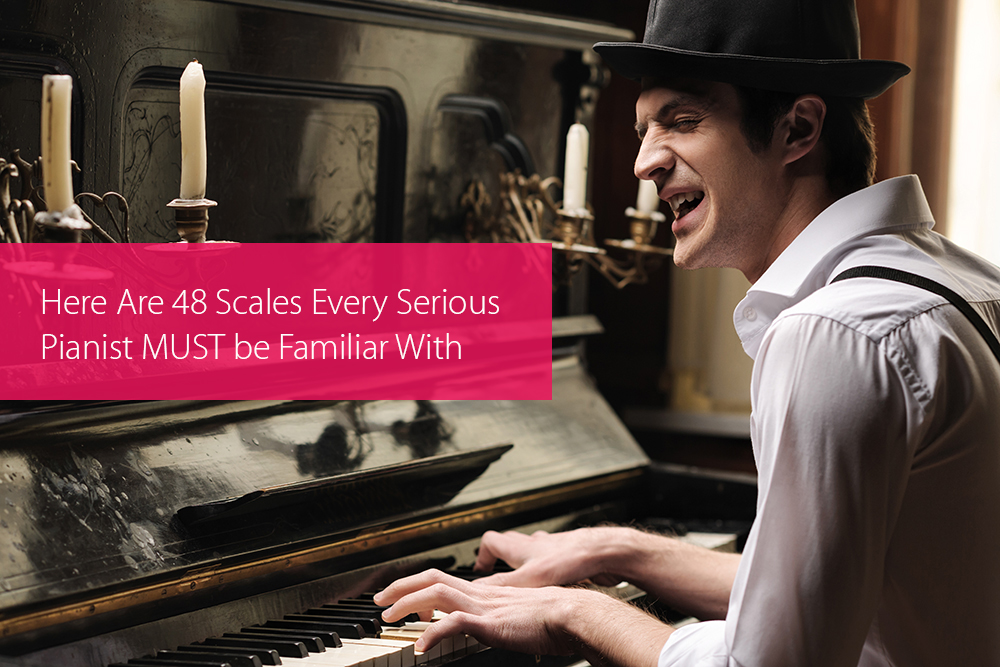 Thumbnail image for Here Are 48 Scales Every Serious Pianist MUST be Familiar With