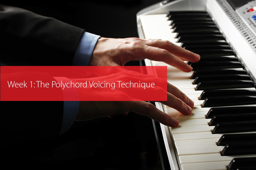 Post image for Week 1: The Polychord Voicing Technique