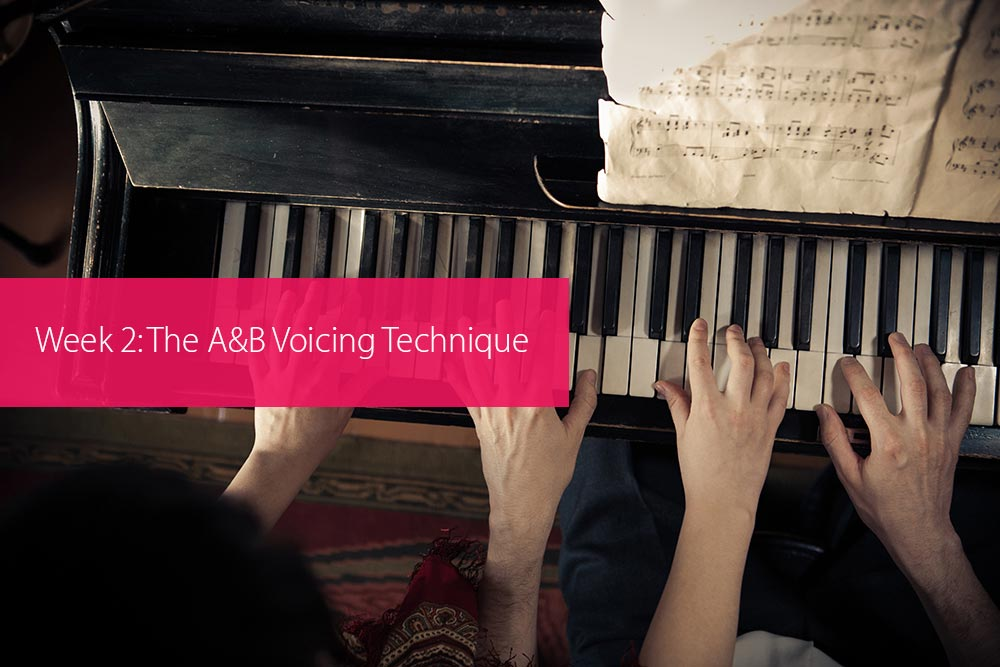 Post image for Week 2: The A&B Voicing Technique
