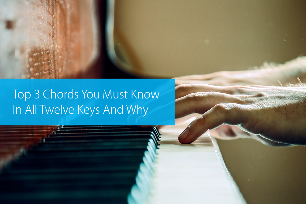 Thumbnail image for Top 3 Chords You Must Know In All Twelve Keys And Why