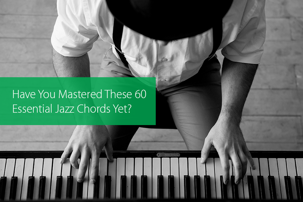 Post image for Have You Mastered These 60 Essential Jazz Chords Yet?
