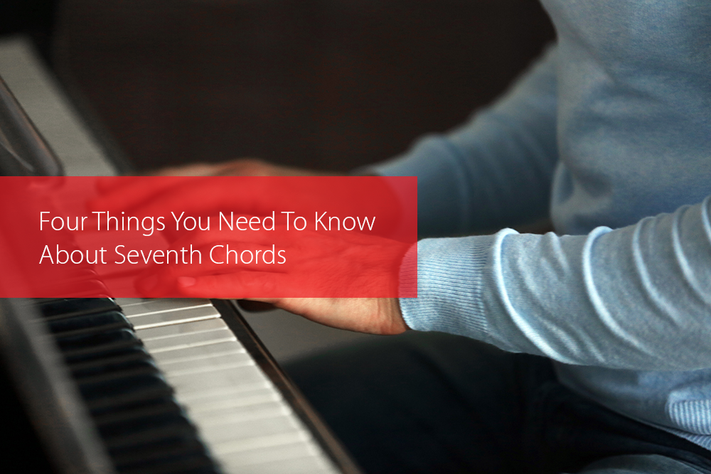 Thumbnail image for Four Things You Need To Know About Seventh Chords