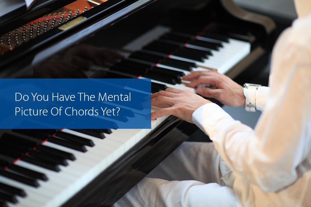 Thumbnail image for Do You Have The Mental Picture Of Chords Yet?