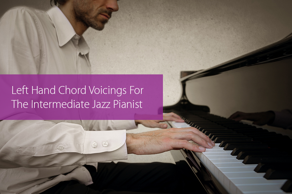 Thumbnail image for Left Hand Chord Voicings For The Intermediate Jazz Pianist